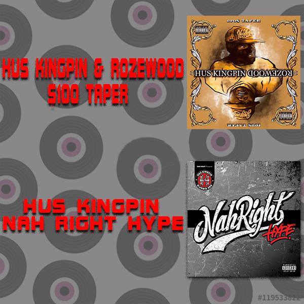 Hus Kingpin & Rozewood - $100 Taper │ Hus Kingpin - Nah Right Hype 2 LP Vinyl │